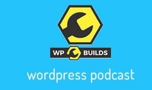 WPBuilds Podcast